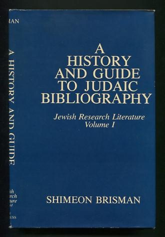 Image for A History and Guide to Judaic Bibliography (Jewish Research Literature, Volume One)