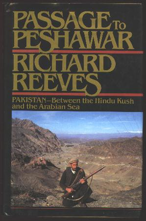 Image for Passage to Peshawar: Pakistan: Between the Hindu Kush and the Arabian Sea [*SIGNED*]