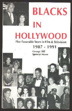 Image for Blacks in Hollywood: Five Favorable Years in Film & Television, 1987-1991 [*SIGNED*]