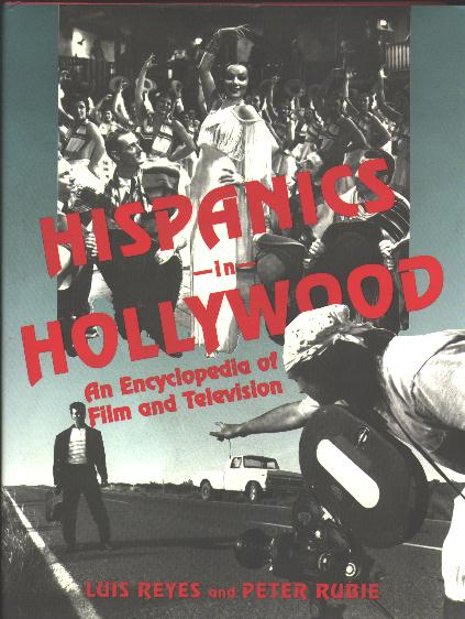 Image for Hispanics in Hollywood: An Encyclopedia of Film and Television