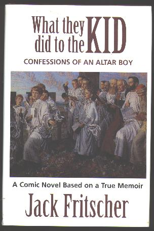 Image for What They Did to the Kid: Confessions of an Altar Boy [*SIGNED*]