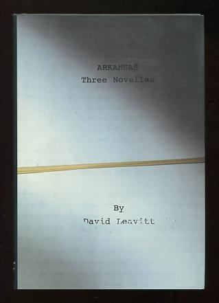 Image for Arkansas: Three Novellas [The Term Paper Artist; The Wooden Anniversary; Saturn Street] [*SIGNED*]