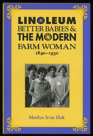 Image for Linoleum, Better Babies, and the Modern Farm Woman, 1890-1930