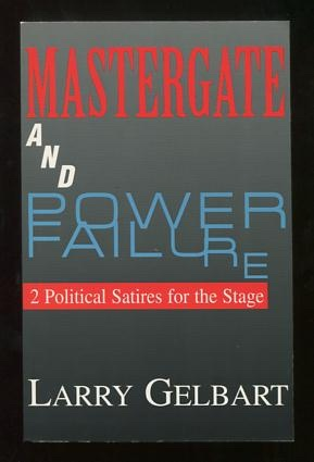 Image for Mastergate -and- Power Failure: 2 Political Satires for the Stage
