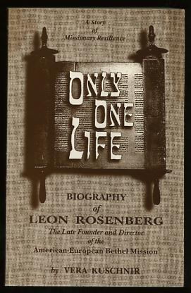 Image for Only One Life: A Story of Missionary Resilience: Biography of Lena Rosenberg