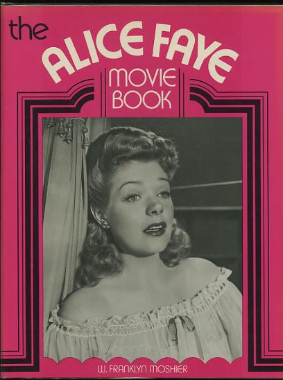 Image for The Alice Faye Movie Book [*SIGNED* by Alice Faye]