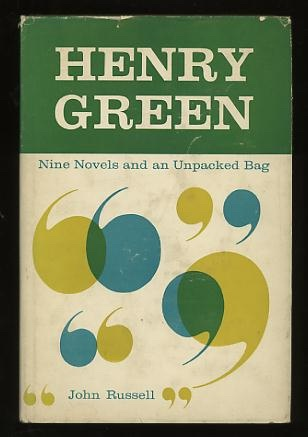 Henry Green: Nine Novels and an Unpacked Bag