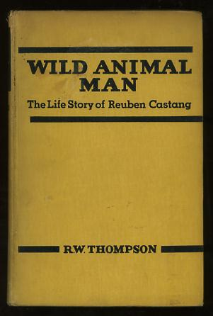 Image for Wild Animal Man: Being the Story of the Life of Reuben Castang [*SIGNED*]