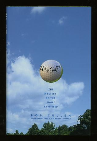 Image for Why Golf?: The Mystery of the Game Revisited