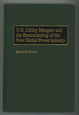 Image for U.S. Utility Mergers and the Restructuring of the New Global Power Industry