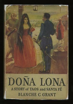 Image for Doña Lona; A Story of Old Taos and Santa Fe
