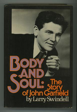 Image for Body and Soul: The Story of John Garfield