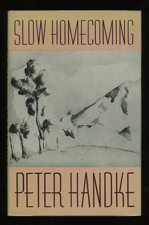 Image for Slow Homecoming [contains: The Long Way Around; The Lesson of Mont-Sainte-Victoire; Child Story]