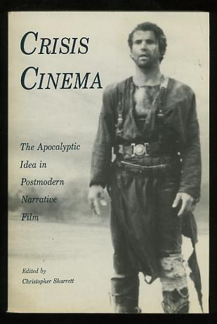 Image for Crisis Cinema: The Apocalyptic Idea in Postmodern Narrative Film