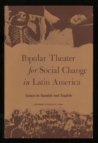 Image for Popular Theater for Social Change in Latin America: Essays in Spanish and English