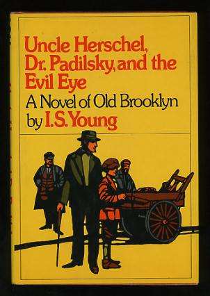 Image for Uncle Herschel, Dr. Padilsky, and the Evil Eye: A Novel of Old Brooklyn