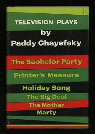Image for Television Plays [The Bachelor Party; Printer's Measure; Holiday Song; The Big Deal; The Mother; Marty]