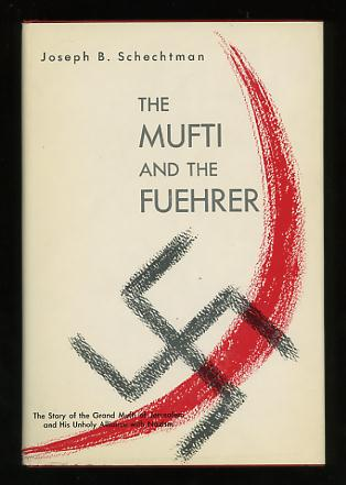 Image for The Mufti and the Fuehrer: The Rise and Fall of Haj Amin el-Husseini