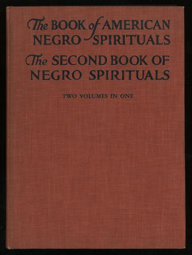 The Books of American Negro Spirituals; including The Book of American Negro Spirituals and The Second Book of Negro Spirituals