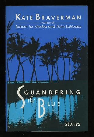 Image for Squandering the Blue: Stories [*SIGNED*]