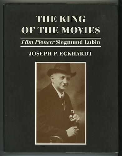 Image for The King of the Movies: Film Pioneer Siegmund Lubin