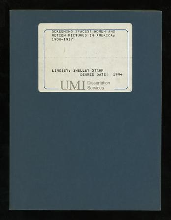 Image for Screening Spaces: Women and Motion Pictures in America, 1908-1917