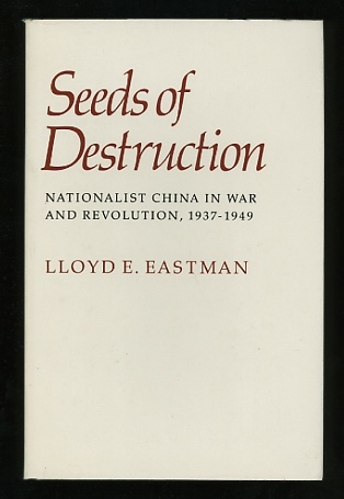 Image for Seeds of Destruction: Nationalist China in War and Revolution, 1937-1949