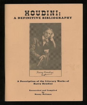 Image for Houdini: A Definitive Bibliography: A Description of the Literary Works of Harry Houdini