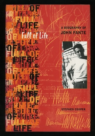 Image for Full of Life: A Biography of John Fante [*SIGNED*]
