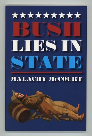 Image for Bush Lies in State [*SIGNED*]