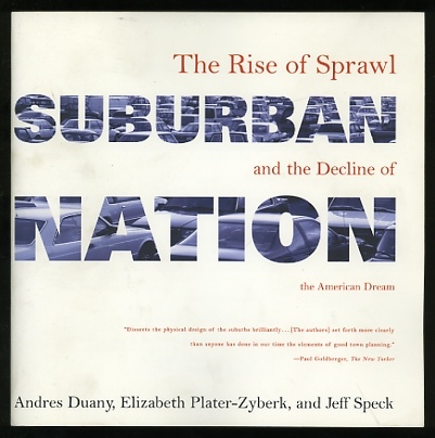 Image for Suburban Nation: The Rise of Sprawl and the Decline of the American Dream