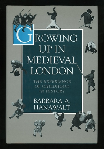 Image for Growing Up in Medieval London: The Experience of Childhood in History