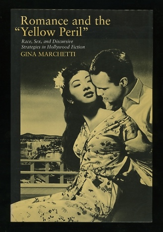 "Image for Romance and the ""Yellow Peril"": Race, Sex, and Discursive Strategies in Hollywood Fiction"