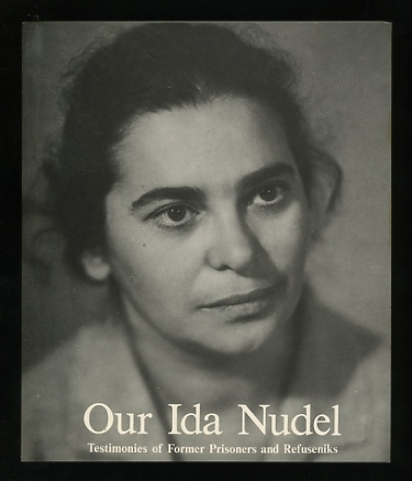 Image for Our Ida Nudel: Testimonies of Former Prisoners and Refuseniks