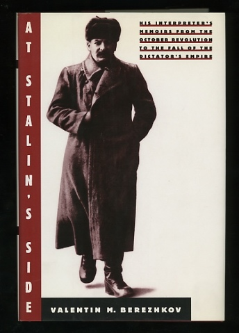 Image for At Stalin's Side: His Interpreter's Memoirs From the October Revolution to the Fall of the Dictator's Empire