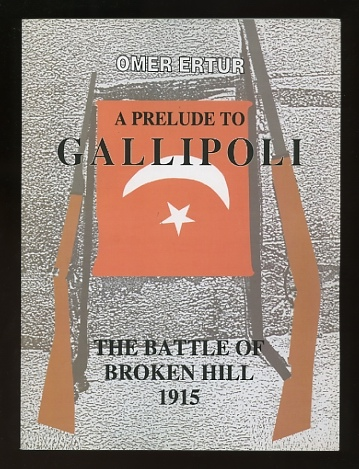 Image for A Prelude to Gallipoli: The Battle of Broken Hill, 1915