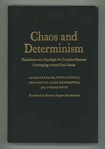 Image for Chaos and Determinism: Turbulence as a Paradigm for Complex Systems Converging toward Final States