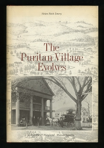 Image for The Puritan Village Evolves; a history of Wayland, Massachusetts