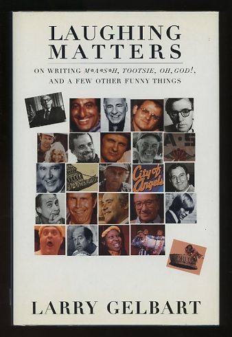 Image for Laughing Matters: On Writing M*A*S*H, Tootsie, Oh, God! and a Few Other Funny Things [*SIGNED*]