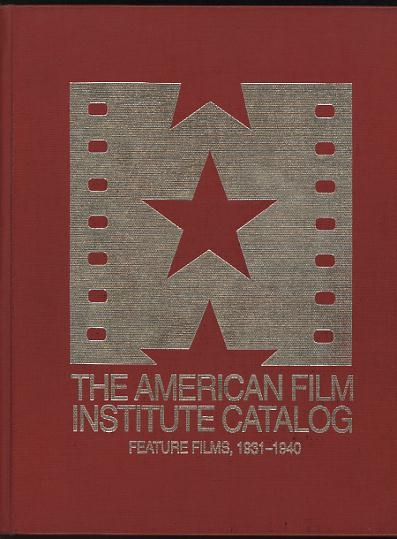 Image for The American Film Institute Catalog of Motion Pictures Produced in the United States: Feature Films, 1931-1940 [complete 3-volume set]