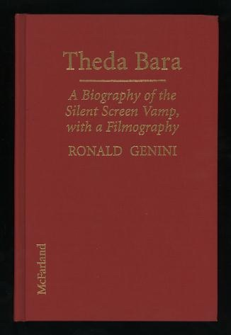 Image for Theda Bara: A Biography of the Silent Screen Vamp, with a Filmography