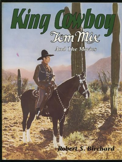 Image for King Cowboy: Tom Mix and the Movies [*SIGNED*]