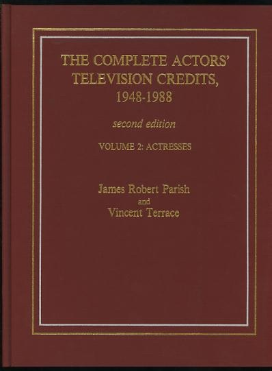 Image for The Complete Actors' Television Credits, 1948-1988: Second Edition: Volume 2: Actresses