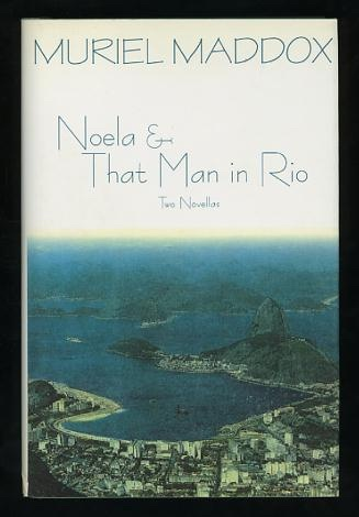 Image for Noela & That Man in Rio: Two Novellas