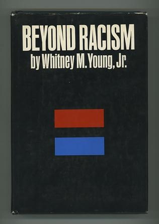 Image for Beyond Racism: Building an Open Society [*SIGNED*]
