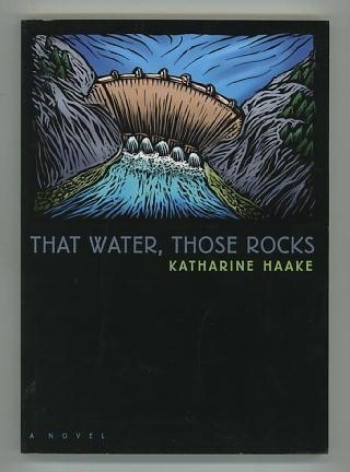 Image for That Water, Those Rocks [*SIGNED*]