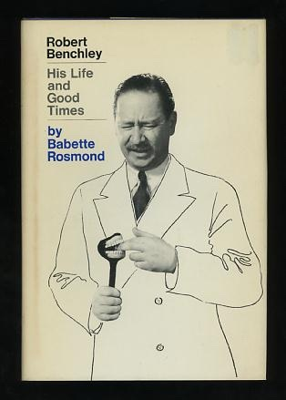 Image for Robert Benchley: His Life and Good Times