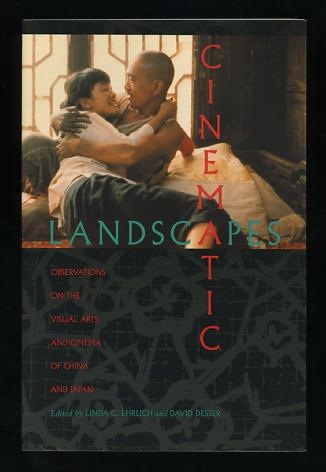Image for Cinematic Landscapes: Observations on the Visual Arts and Cinema of China and Japan