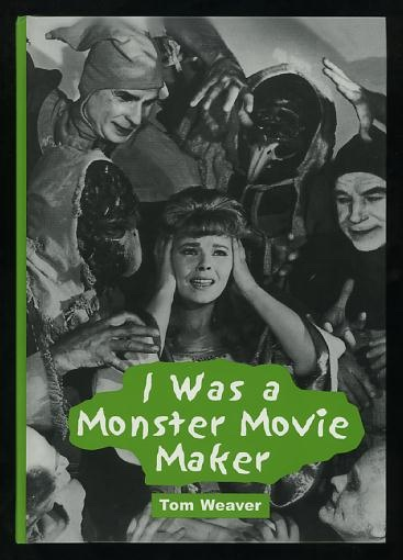 Image for I Was a Monster Movie Maker: Conversations with 22 SF and Horror Filmmakers