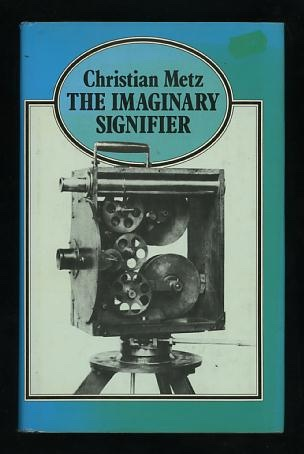 Image for The Imaginary Signifier: Psychoanalysis and the Cinema